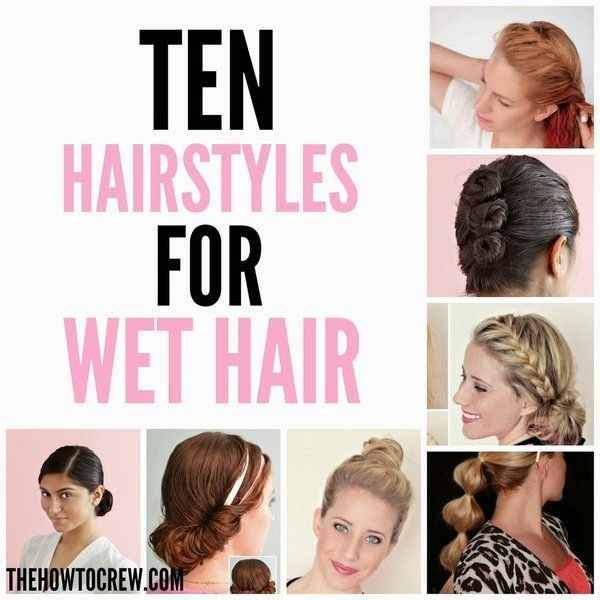 New How To Style Wet Hair – 10 Fast And Easy Hairstyles Hair Ideas With Pictures