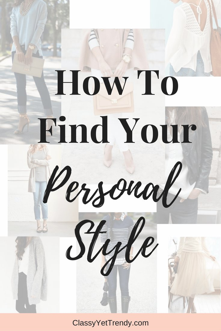 New How To Find Your Personal Style Classy Yet Trendy Ideas With Pictures