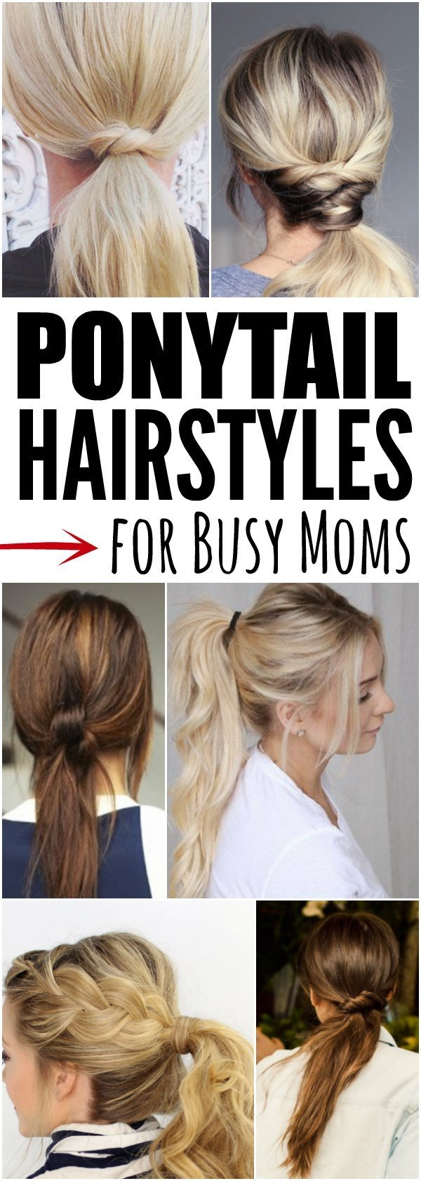 New Quick And Easy Ponytail Hairstyles For Busy Moms Ideas With Pictures
