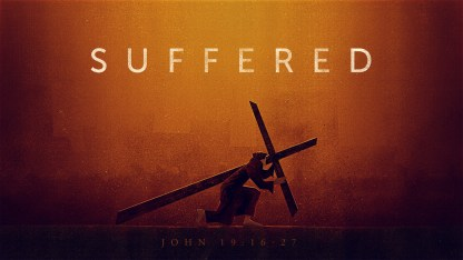 Jesus Suffered John 19:16-27