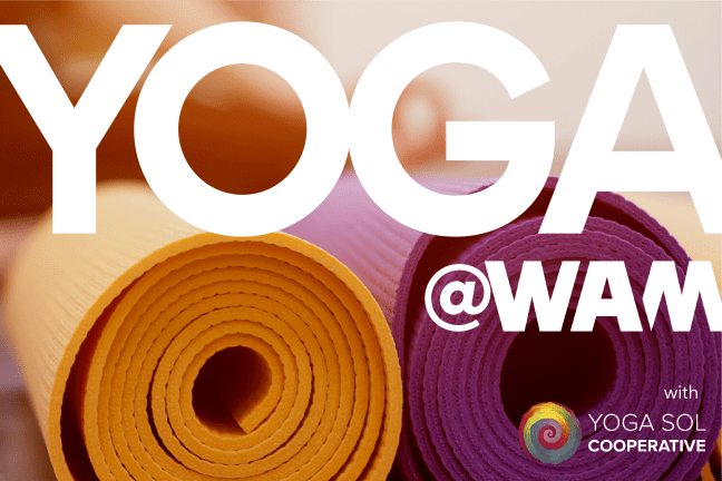 """Two yoga mats, one orange and one purple, rolled up with text overlaid that reads """"Yoga @ WAM with Yoga Sol Cooperative"""""""