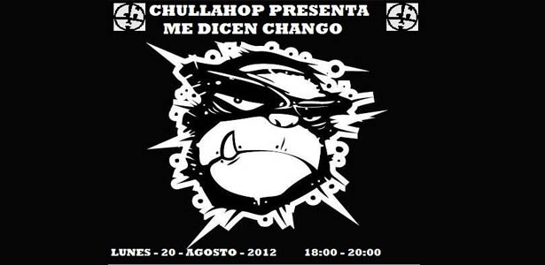 Chulla Hop presenta ME DICEN CHANGO