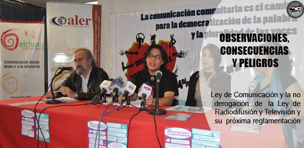 Ley de Comunicación y la no derogación de la Ley de Radiodifusión y Televisión y su próxima reglamentación en Ecuador