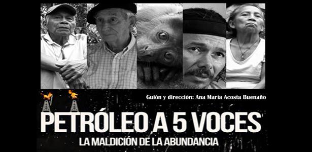 Documental: Petróleo a 5 voces, la maldición de la abundancia