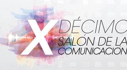 X SALÓN DE LA COMUNICACIÓN