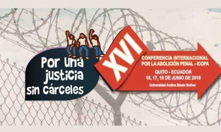 XVI Conferencia Internacional por la Abolición Penal – ICOPA