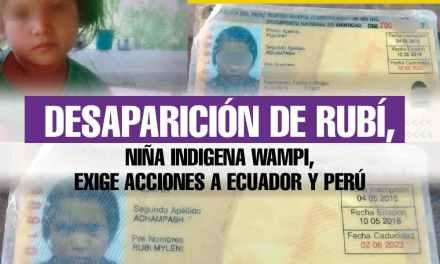 Desaparición de Rubí, niña indigena Wampi, exige acciones a Ecuador y Perú