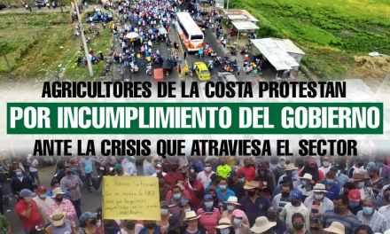 Agricultores de la Costa protestan por incumplimiento del gobierno ante la crisis que atraviesa el sector