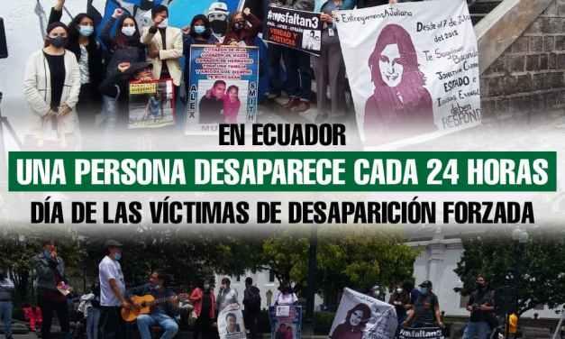 Una persona desaparece en Ecuador cada 24 horas. Día de las víctimas de desaparición forzada.