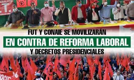 FUT y CONAIE se movilizarán en contra de reforma laboral y decretos presidenciales