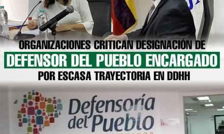 Organizaciones critican designación de Defensor del pueblo encargado por escasa trayectoria en DDHH