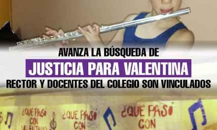 La búsqueda de Justicia para Valentina avanza. Rector y docentes del colegio son vinculados