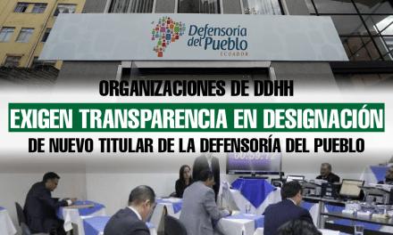 Organizaciones de DDHH exigen transparencia en designación de nuevo titular de la Defensoría del Pueblo
