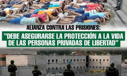 """Alianza Contra las Prisiones: """"Debe asegurarse la protección a la vida de las personas privadas de libertad"""""""