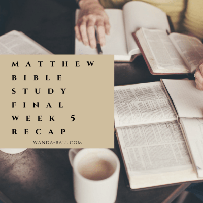 Following Jesus 101: Matthew Bible Study Challenge – Final Week 5 Recap