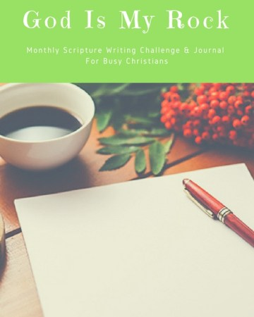 Transcribe The Word: God Is My Rock – Monthly Scripture Writing Plan & Journal