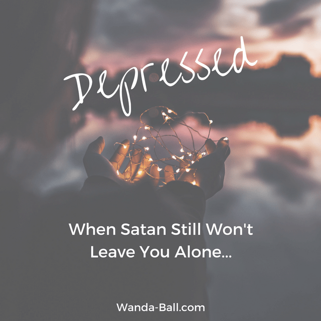 Depressed when satan still wont leave you alone
