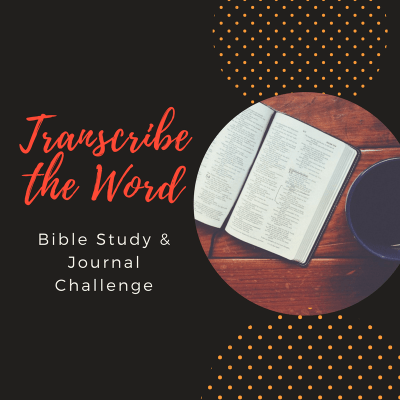 Transcribe The Word – Online Bible Study & Journal Challenge