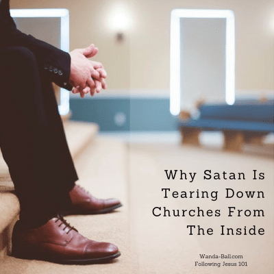 Why Satan Is Tearing Down Churches From The Inside