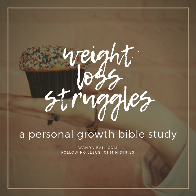 a personal growth bible study weight loss struggles by Wanda-Ball.com