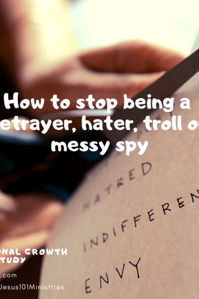 How to stop being a betrayer, hater, troll or messy spy