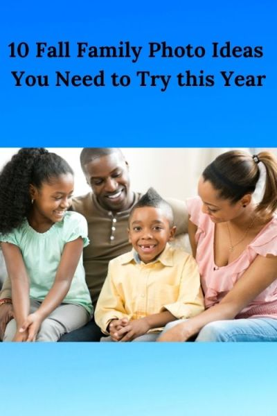 african american family and words 10 Fall Family Photo Ideas You Need to Try this Year