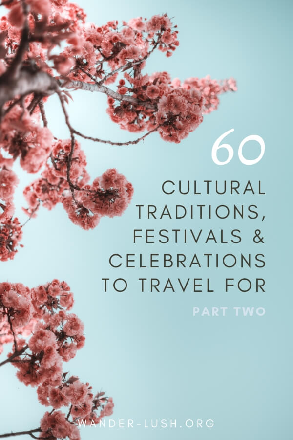 Incredible rituals and ceremonies travellers can experience around the world—as recommended by bloggers and writers.