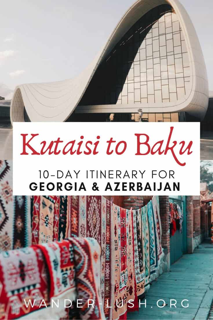 Planning a short trip to the Caucasus? This 10 or 14 day Georgia Azerbaijan itinerary shows you how to make the most of your time.