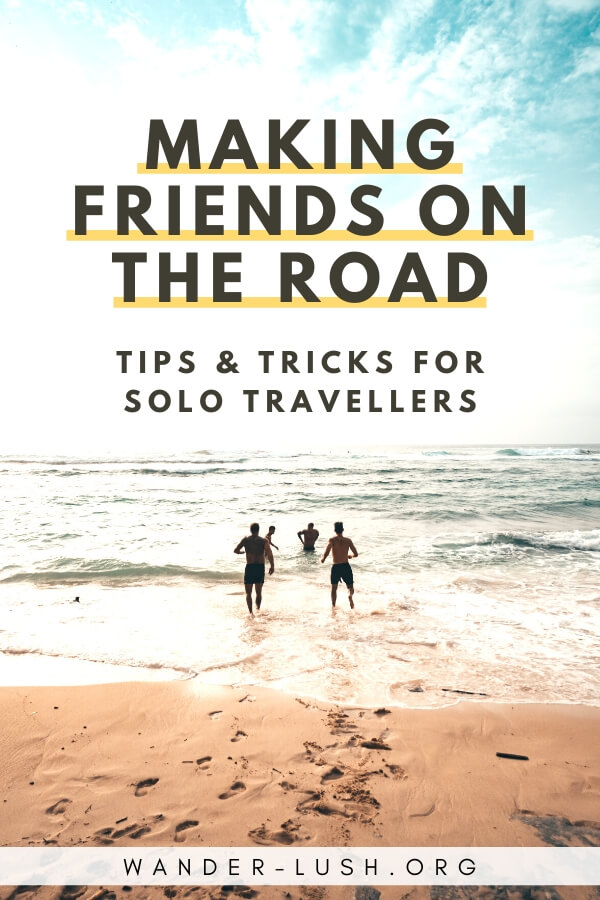 Travel friendships can make a journey that much more rewarding. Here are the 6 benefits of meeting people as a solo traveller, plus tips for making friends.