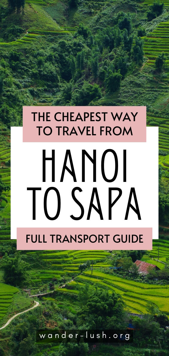 How to travel from Hanoi to Sapa by train, bus or car. The most up to date, comprehensive travel guide for visiting Vietnam in 2020.