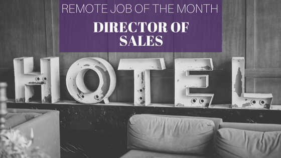 remote job of the month - director of sales