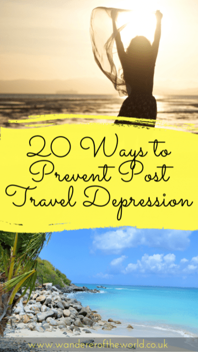 20 Ways To Prevent Post Travel Depression