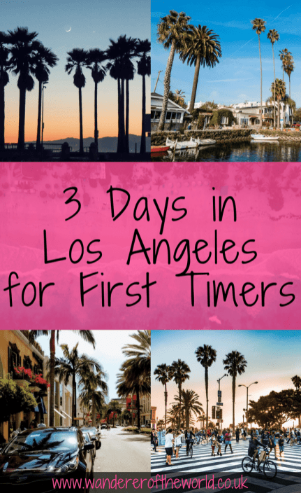 Los Angeles Itinerary: 3 Days in Los Angeles for First Time Visitors