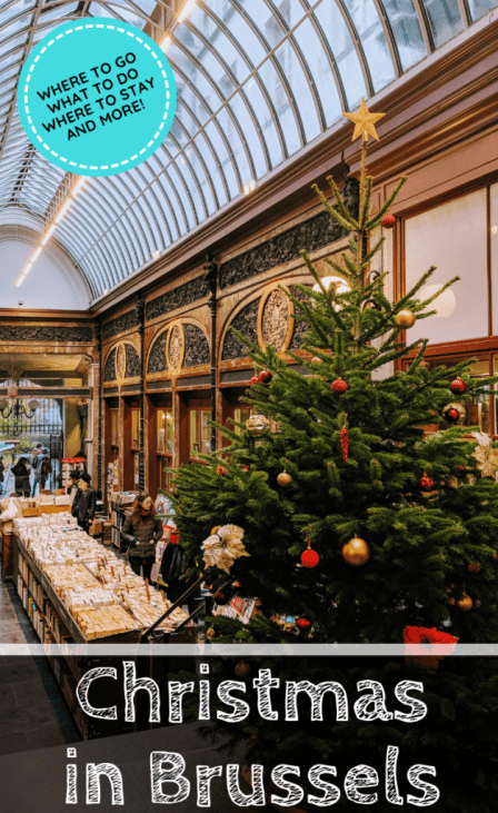 Christmas in Brussels: What To Do, Where To Go & All Things Festive