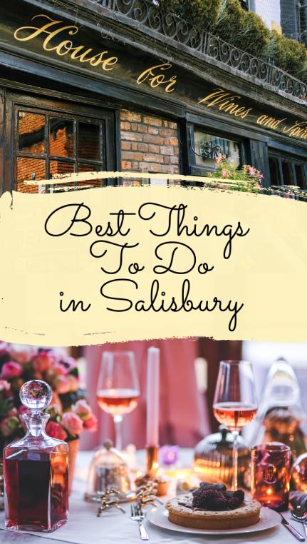 One Day in Salisbury: 15 Best Things To Do in Salisbury
