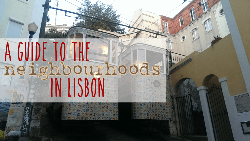 A Guide to the Neighbourhoods in Lisbon