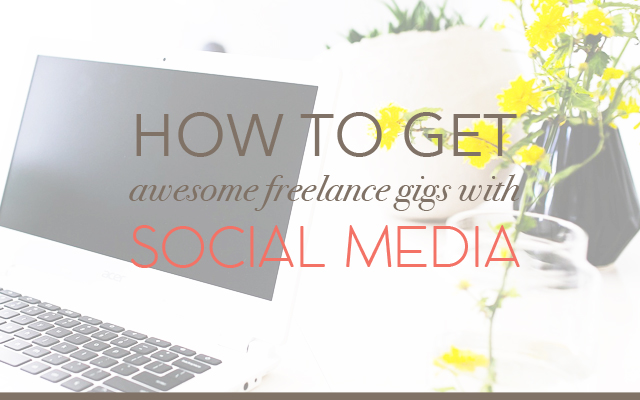 How You Can Get Awesome Freelance Gigs Using Social Media