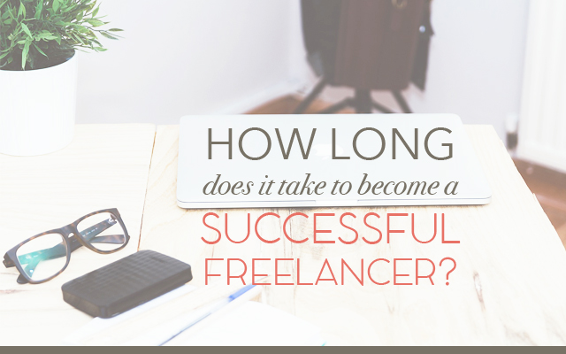 How Long Does it Take to Become a Successful Freelancer?
