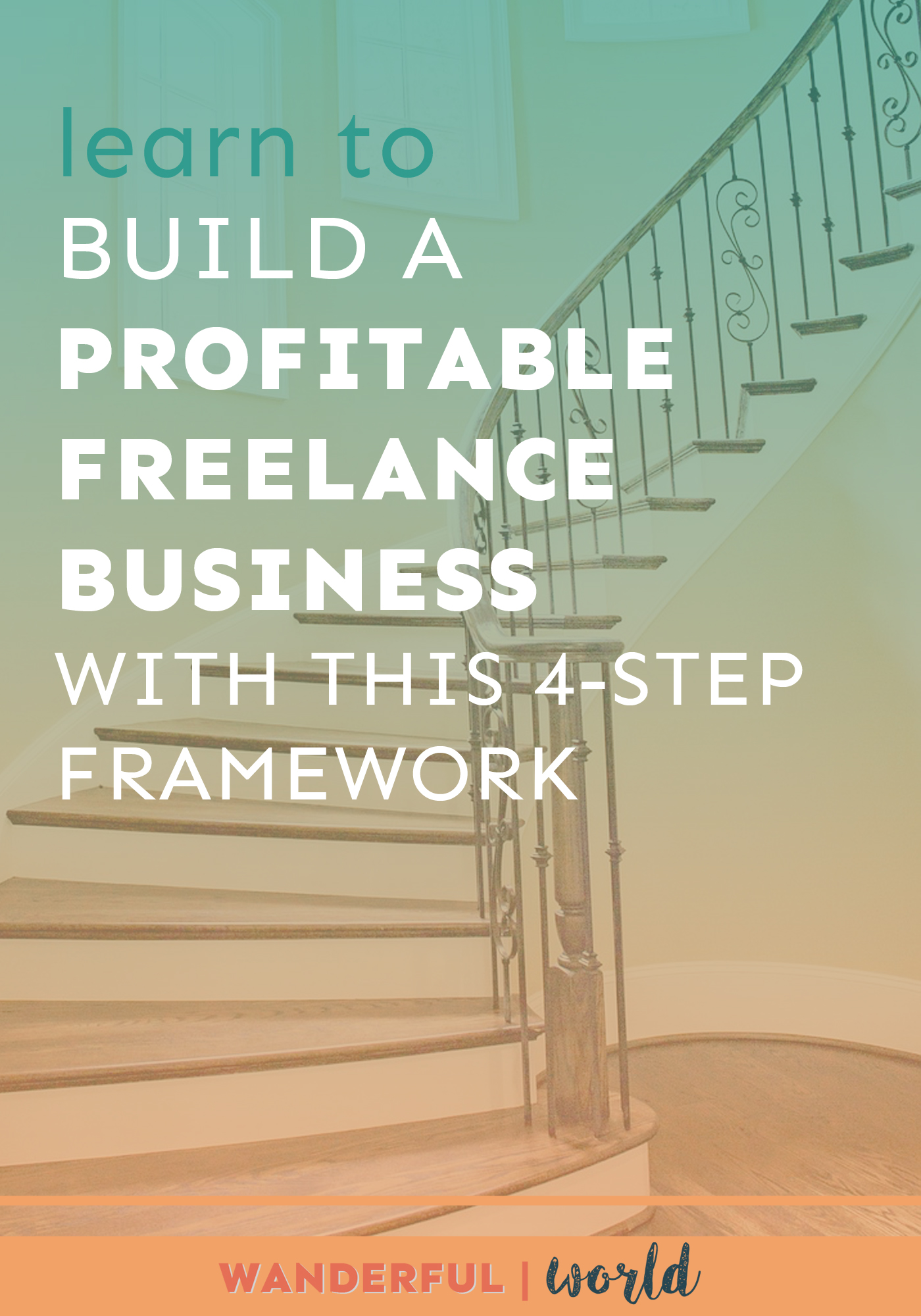 Ready to build a profitable freelance business? Here's the 4-step framework you need.