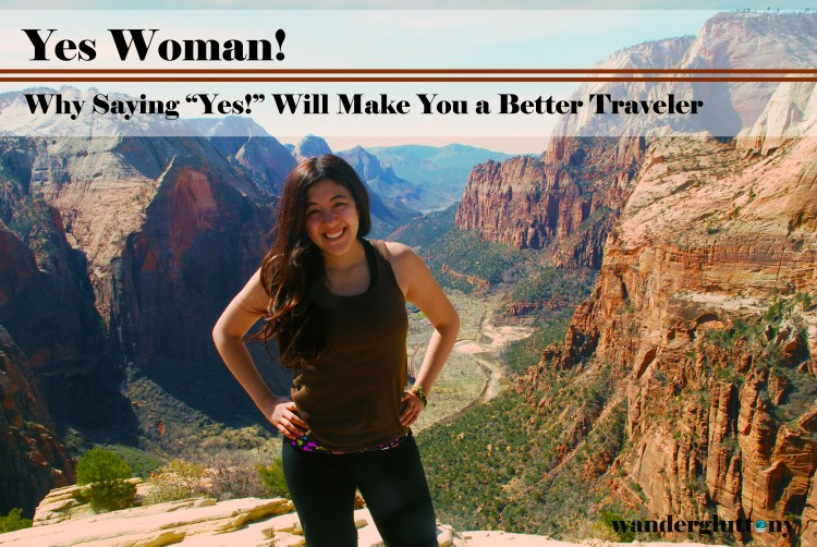 "Yes Woman! Why Saying ""Yes"" Will Make You a Better Traveler"