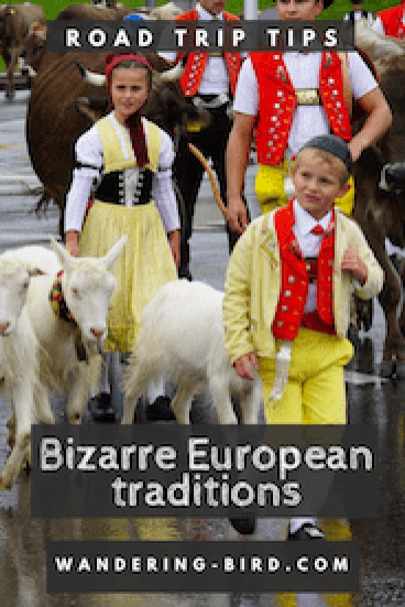 Europe is a fascinating blend of historic and modern- and there's a whole host of bizarre European Traditions to go along with it! Here are a few for you #europe #travel #tradition #roadtrip