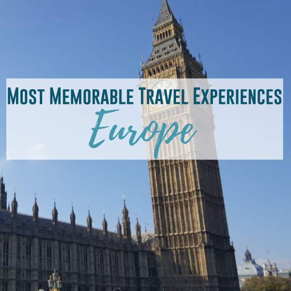 Most Memorable Travel Experiences: Europe