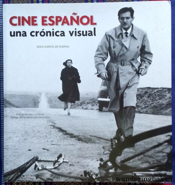 Cine Español: Una Crónica Visual by Jesús García de Dueñas. This coffee table book is so heavy that I regretted buying it. It is one of the first Spanish books I bought and has been with me for over six years now, but I have not read it from cover to cover. The photos are nice though.