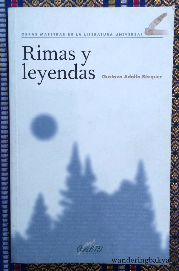 Rimas y Leyendas by Gustavo Adolfo Bécquer. This is one of the newer books, and I will not even pretend to have opened it.