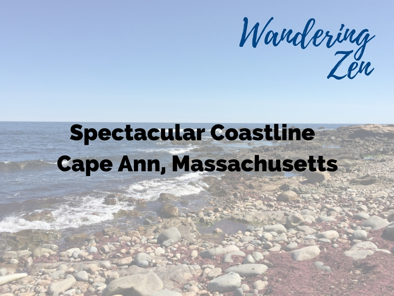 Wandering Zen – The Cape Ann Coastline, Massachusetts