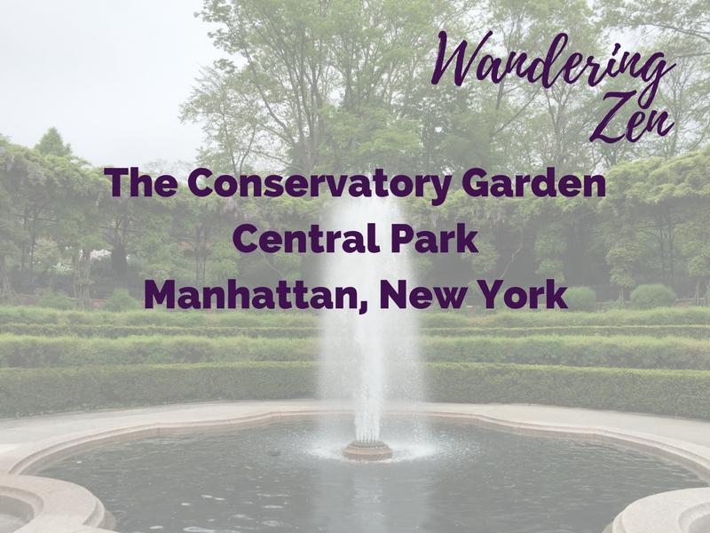 Wandering Zen – The Conservatory Garden