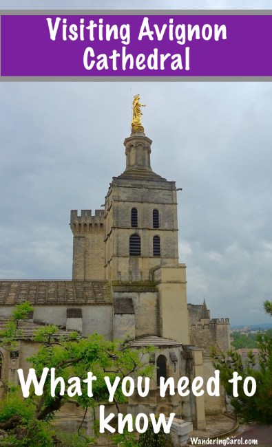 Visiting Avignon Cathedral, Notre-Dame des Doms, what you need to know.