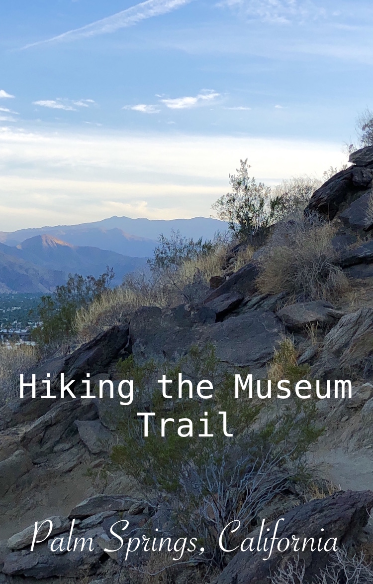 The Palm Springs Museum Trail is a popular hike in Palm Springs, California. Here's my experience and what you need to know.