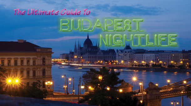Budapest nightlife Guide