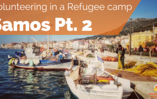 Volunteering in a refugee camp on Samos Greece part 3